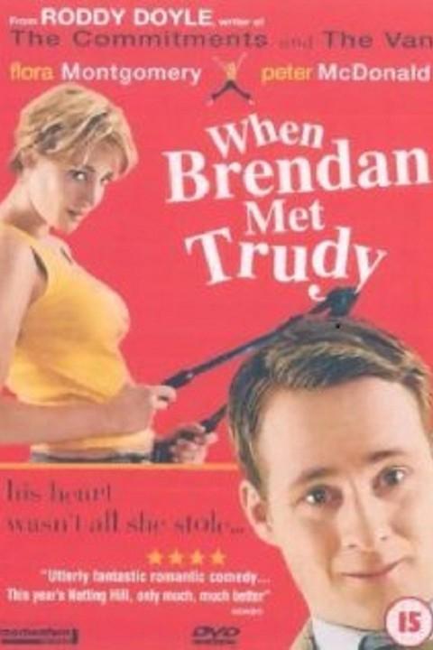 When Brendan Met Trudy